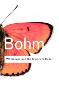 david_bohm_wholeness_and_the_implicate_order_1[1]